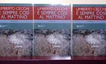 """""""E' sempre così al mattino"""", il nuovo romanzo di Umberto Cecchi"""